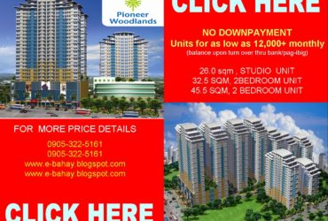 12,000+ A MONTH :: NO DOWNPAYMENT : : 4 YEARS TO PAT @ ZERO INTEREST, BALANCE UPON TURN OVER : : PIONEER WOODLANDS, TOWER I NOW OPEN FOR SALE EDSA, BONI, MANDALUYONG CITY